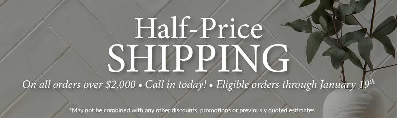 Half Price Shipping Sale