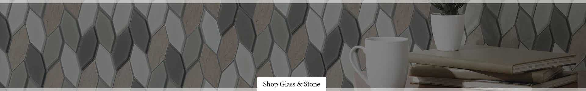 Glass & Stone Tile